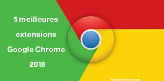 5 meilleures extensions Google Chrome de 2018