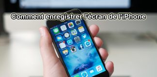 Comment enregistrer l'écran de l'iPhone